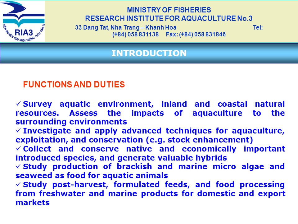 FUNCTIONS AND DUTIES Survey aquatic environment, inland and coastal natural resources. Assess the impacts of aquaculture to the surrounding environmen