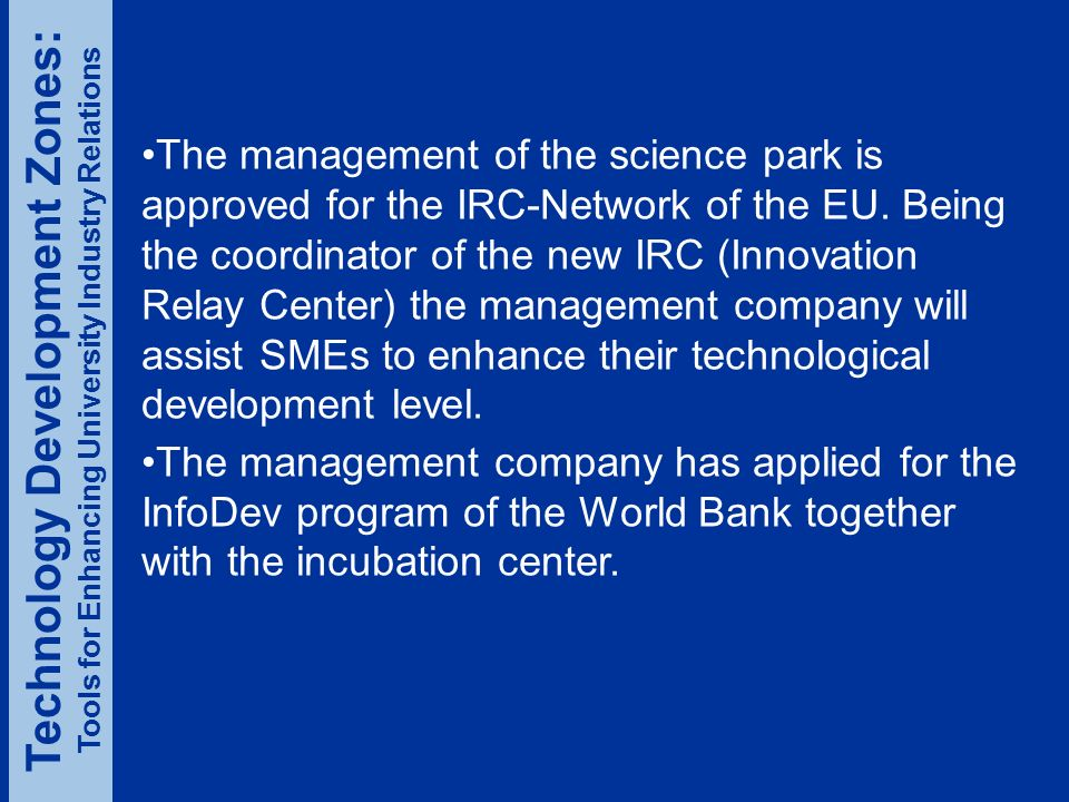 The management of the science park is approved for the IRC-Network of the EU.