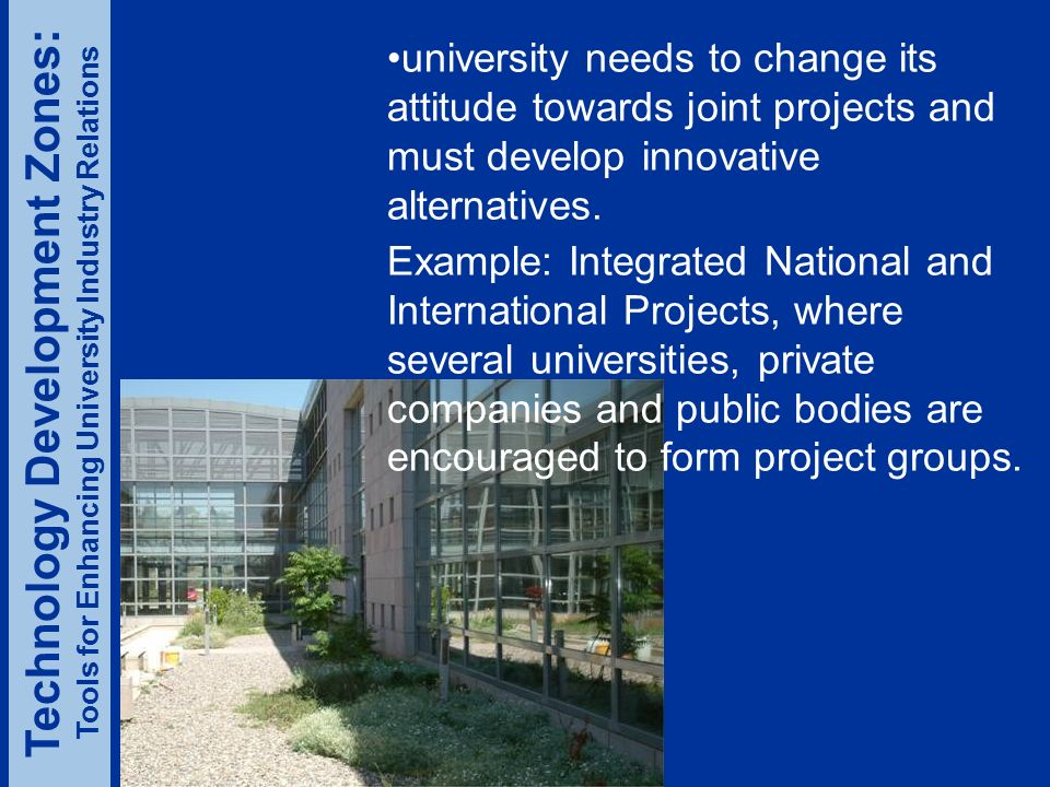 university needs to change its attitude towards joint projects and must develop innovative alternatives.