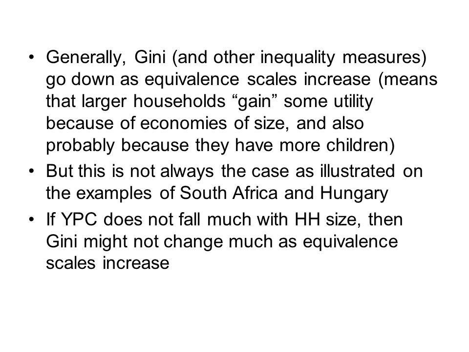 Generally, Gini (and other inequality measures) go down as equivalence scales increase (means that larger households gain some utility because of econ