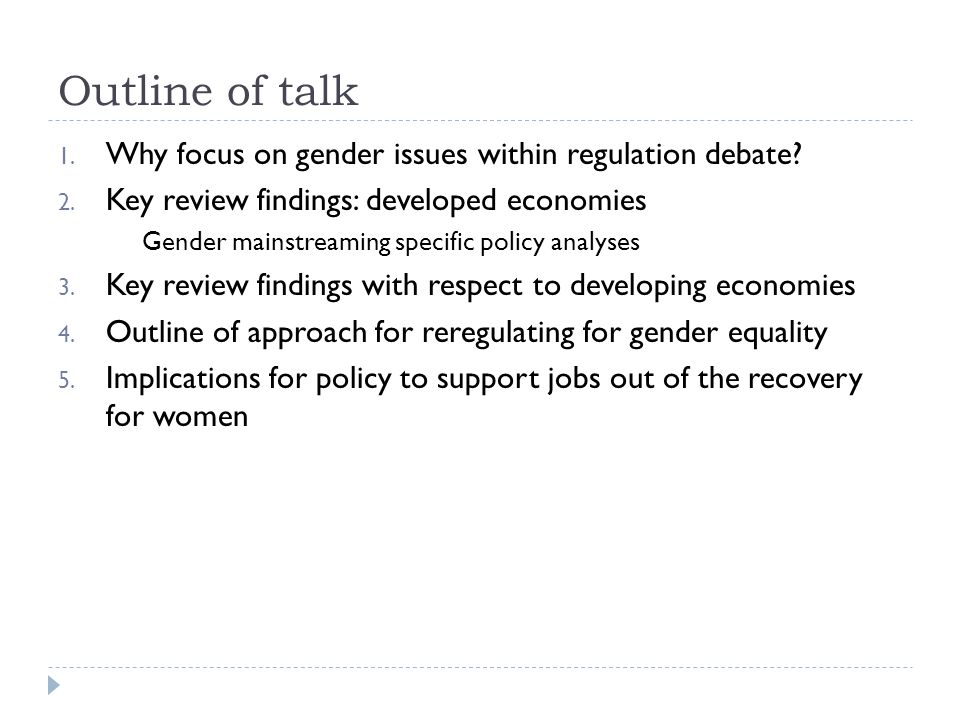 Outline of talk 1. Why focus on gender issues within regulation debate.