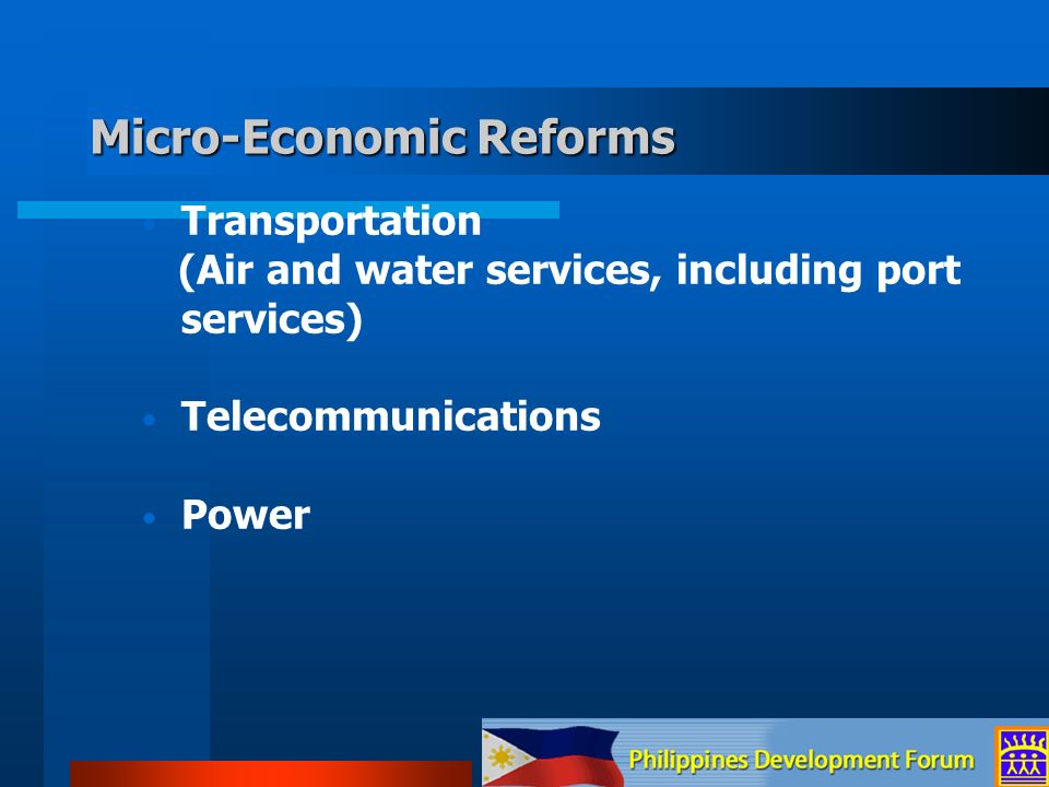 Micro-Economic Reforms Transportation (Air and water services, including port services) Telecommunications Power