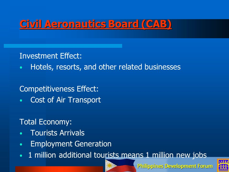 Civil Aeronautics Board (CAB) Civil Aeronautics Board (CAB) Investment Effect: Hotels, resorts, and other related businesses Competitiveness Effect: C
