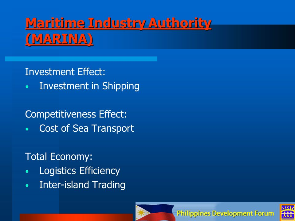 Maritime Industry Authority (MARINA) Maritime Industry Authority (MARINA) Investment Effect: Investment in Shipping Competitiveness Effect: Cost of Se