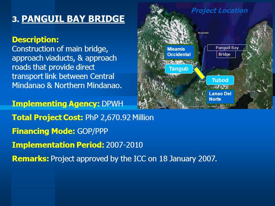 3. PANGUIL BAY BRIDGE Description: Construction of main bridge, approach viaducts, & approach roads that provide direct transport link between Central