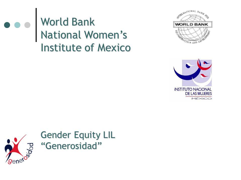 World Bank National Womens Institute of Mexico Gender Equity LIL Generosidad