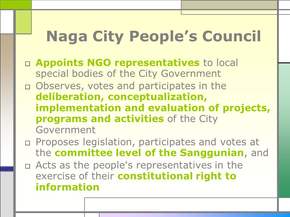 Naga City Peoples Council Appoints NGO representatives to local special bodies of the City Government Observes, votes and participates in the delibera