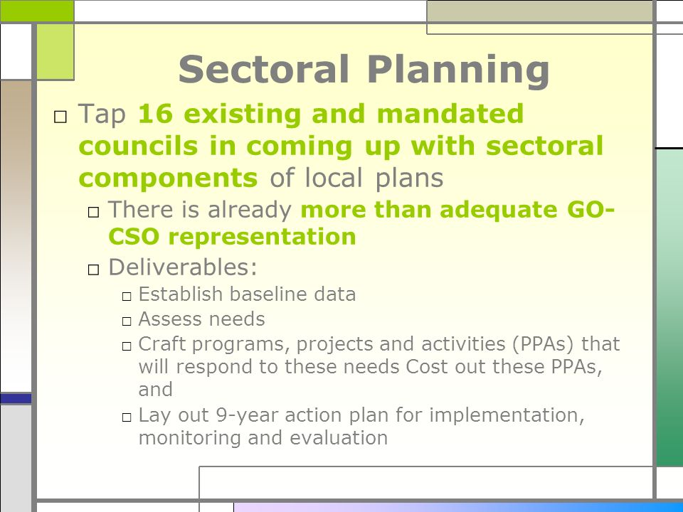 Sectoral Planning Tap 16 existing and mandated councils in coming up with sectoral components of local plans There is already more than adequate GO- C