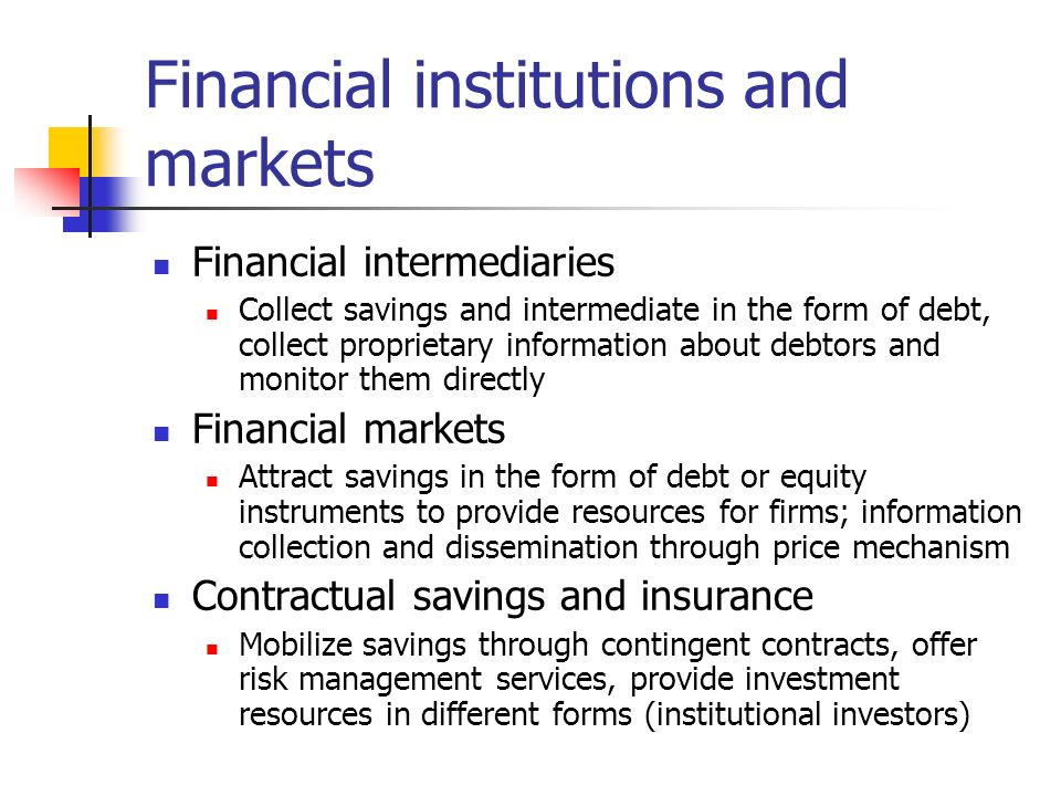 Financial intermediaries or markets.