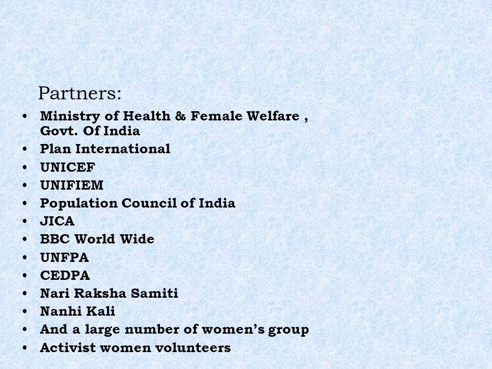 Partners: Ministry of Health & Female Welfare, Govt.