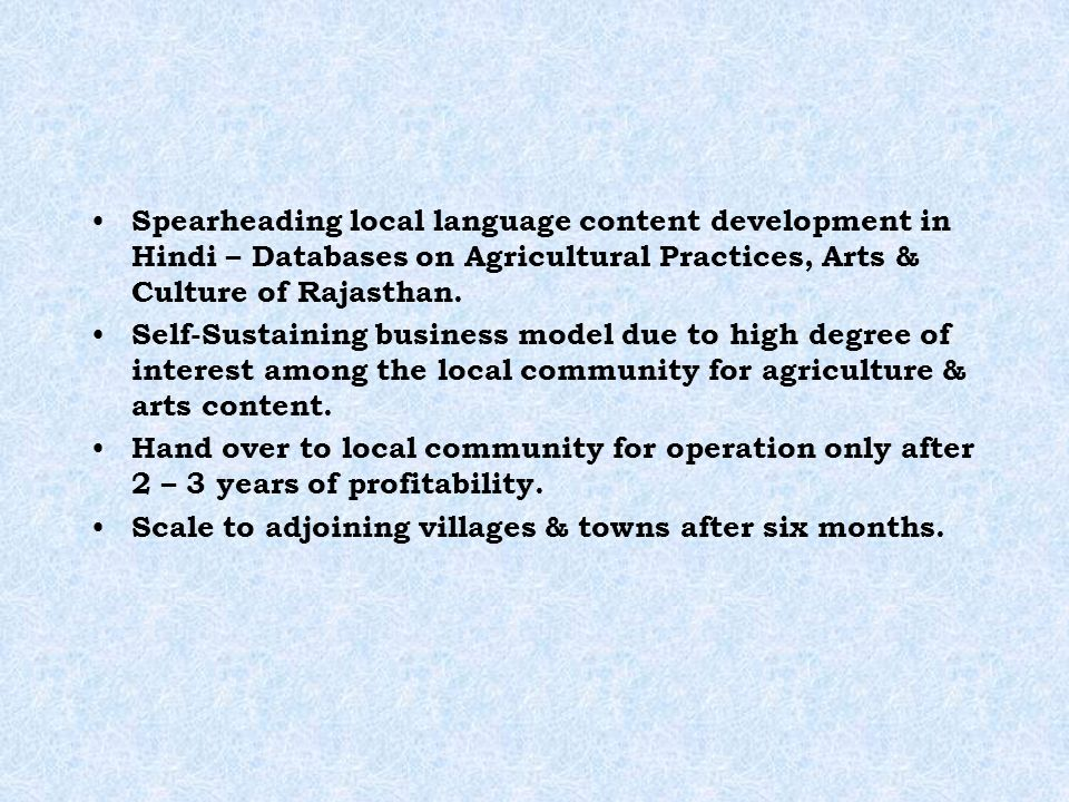 Spearheading local language content development in Hindi – Databases on Agricultural Practices, Arts & Culture of Rajasthan.