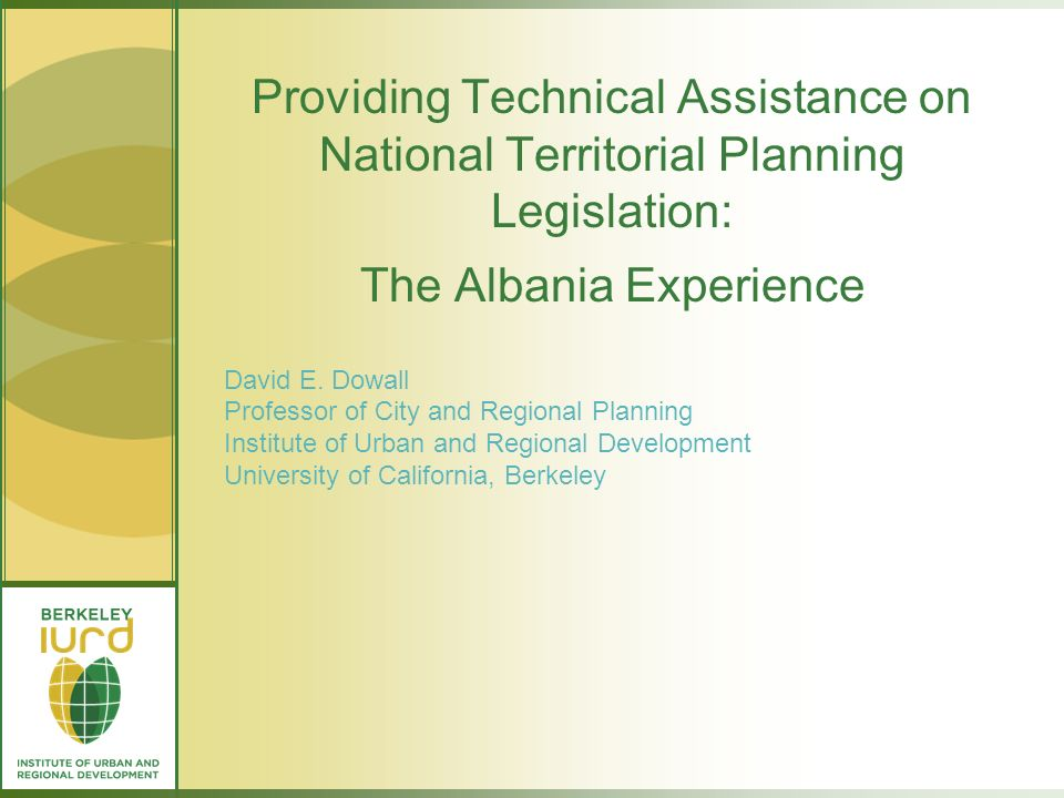 Providing Technical Assistance on National Territorial Planning Legislation: The Albania Experience David E.