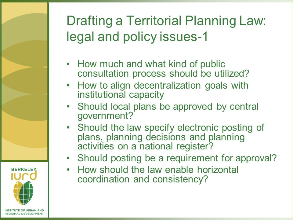 Drafting a Territorial Planning Law: legal and policy issues-1 How much and what kind of public consultation process should be utilized.