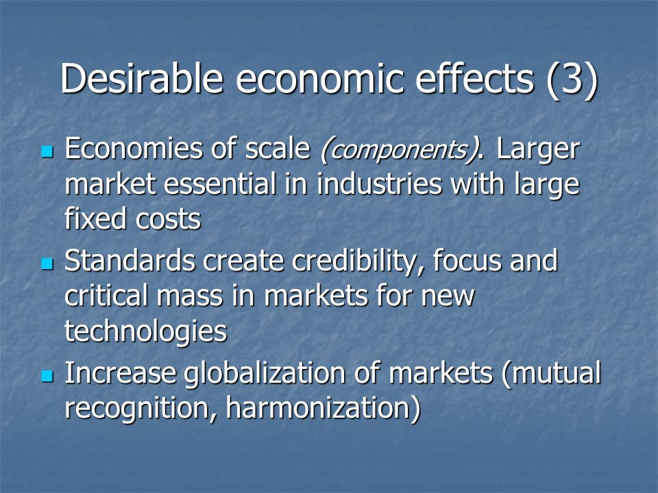 Desirable economic effects (3) Economies of scale ( components ).