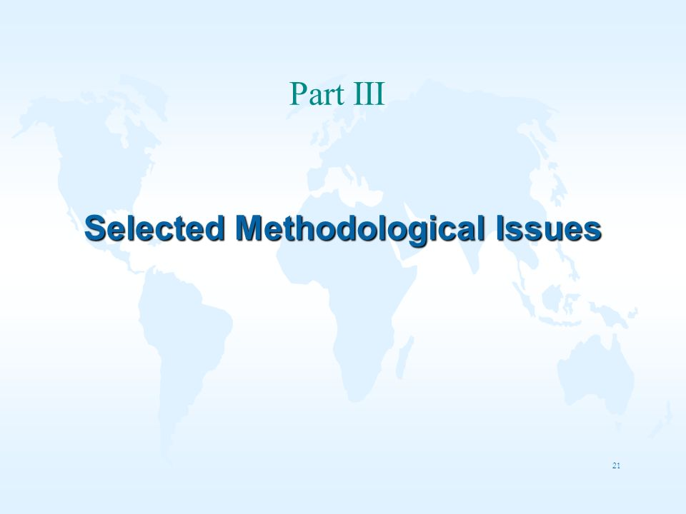 21 Selected Methodological Issues Part III