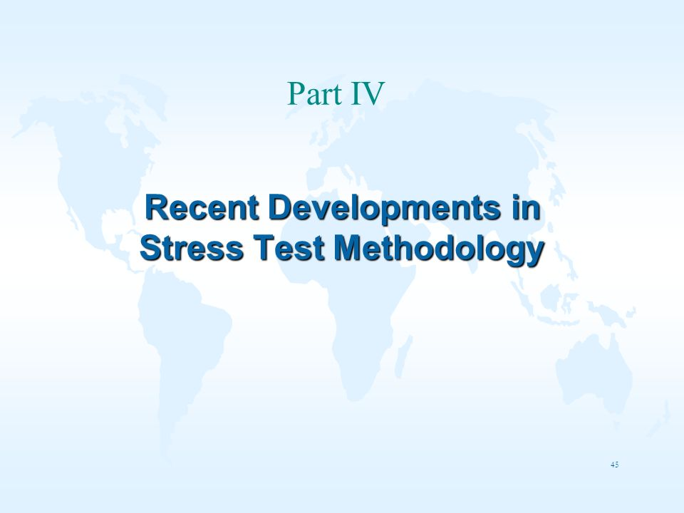 45 Recent Developments in Stress Test Methodology Part IV