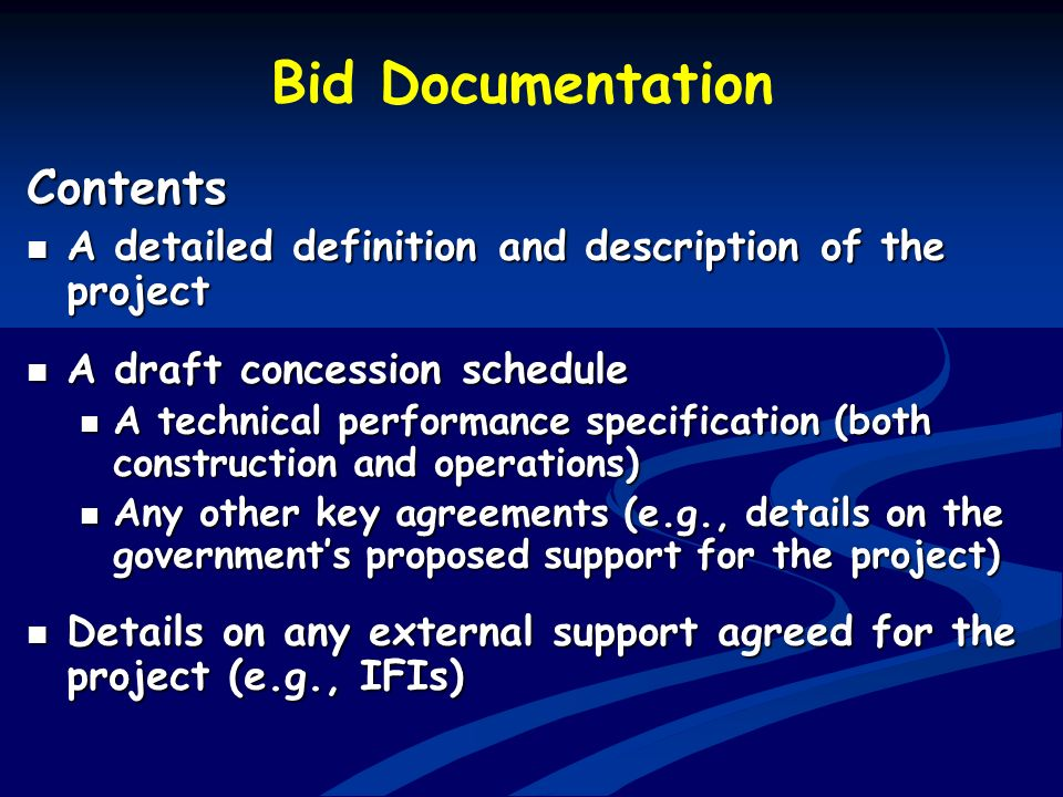 Bid Documentation Contents A detailed definition and description of the project A detailed definition and description of the project A draft concessio