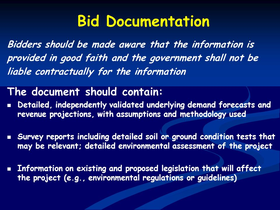 Bid Documentation Bidders should be made aware that the information is provided in good faith and the government shall not be liable contractually for