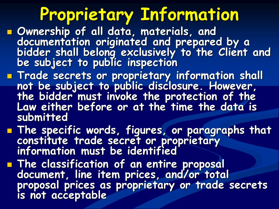 Proprietary Information Ownership of all data, materials, and documentation originated and prepared by a bidder shall belong exclusively to the Client