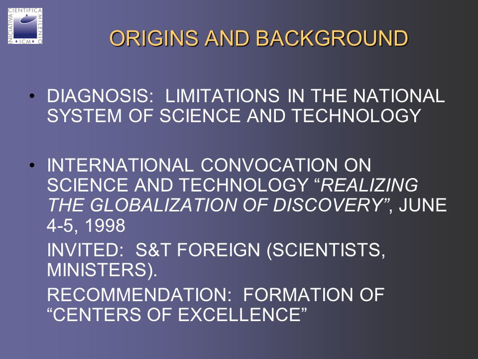 ORIGINS AND BACKGROUND DIAGNOSIS: LIMITATIONS IN THE NATIONAL SYSTEM OF SCIENCE AND TECHNOLOGY INTERNATIONAL CONVOCATION ON SCIENCE AND TECHNOLOGY REA