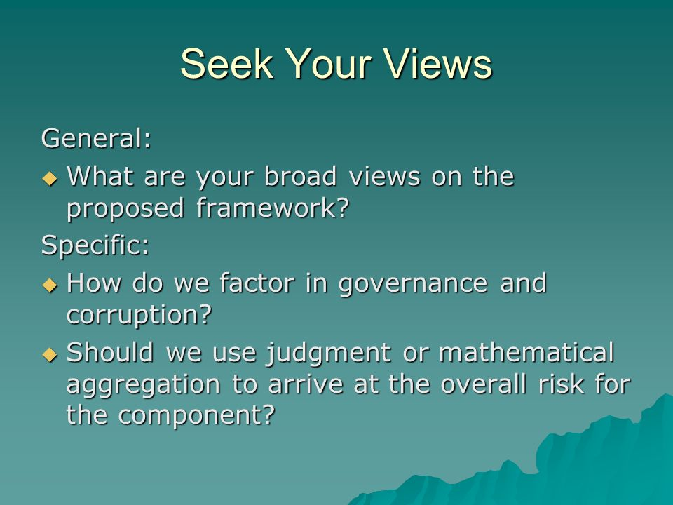 Seek Your Views General: What are your broad views on the proposed framework.