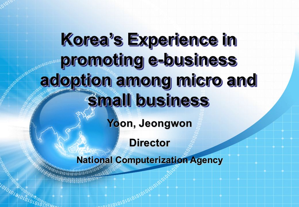 1.Introduction 2.E-business in Korea 3.ASP based e-business project for small business 4.30,000 SMB Informatization Project 5.Conclusion Table of Contents
