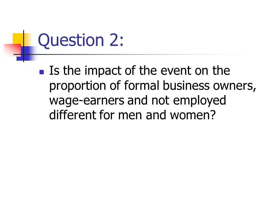 Question 2: Is the impact of the event on the proportion of formal business owners, wage-earners and not employed different for men and women