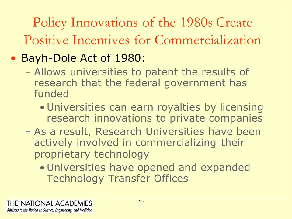 12 Example from the US: Before the 1980s, Few Incentives for Collaboration Before 1980 the US System was like Europe –Industry, Universities, and Fede