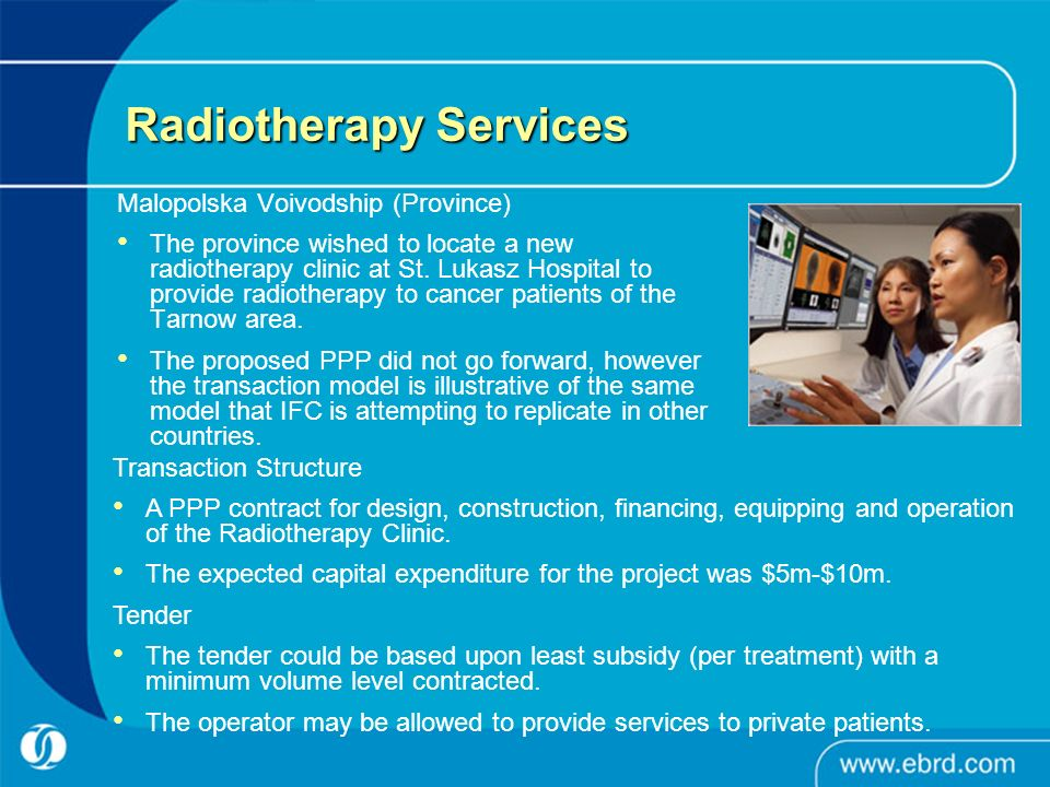 Radiotherapy Services Malopolska Voivodship (Province) The province wished to locate a new radiotherapy clinic at St.