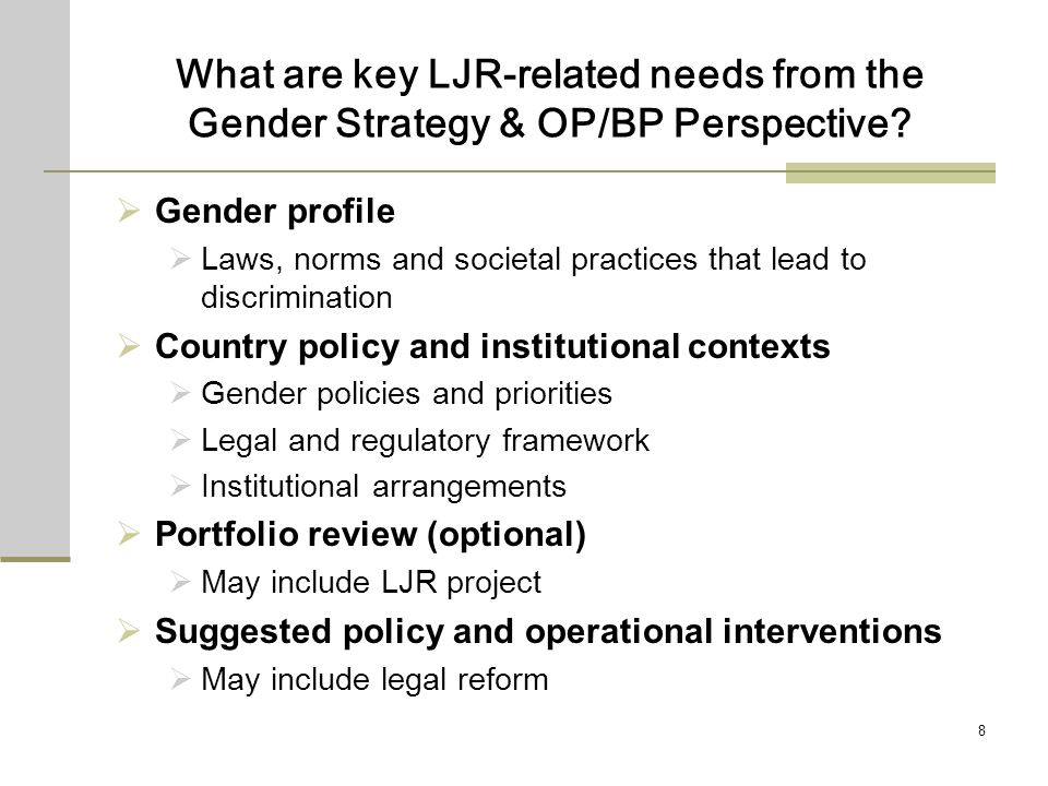 8 What are key LJR-related needs from the Gender Strategy & OP/BP Perspective.