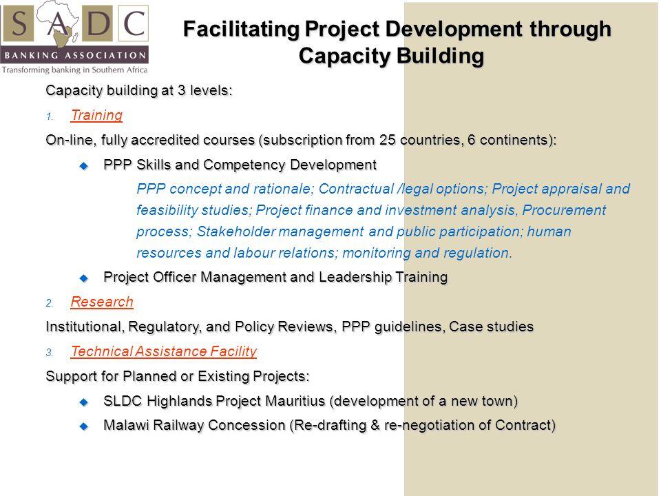 Facilitating Project Development through Capacity Building Facilitating Project Development through Capacity Building Capacity building at 3 levels: 1