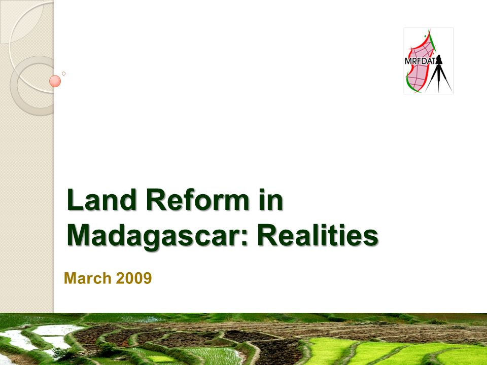 Land Reform in Madagascar: Realities March 2009