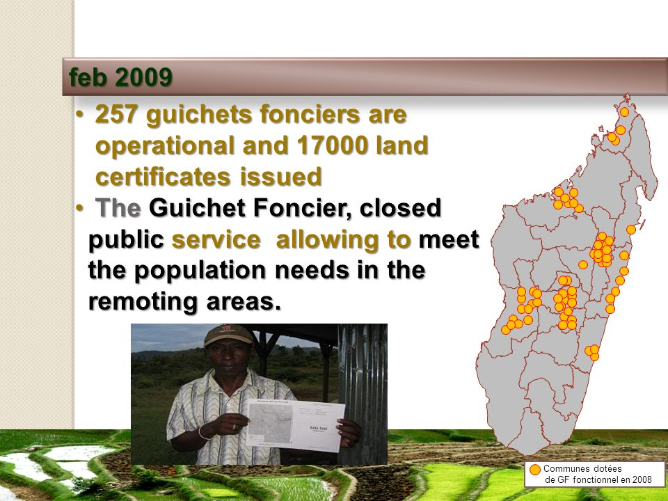 feb guichets fonciers are operational and land certificates issued257 guichets fonciers are operational and land certificates issued The Guichet Foncier, closed public service allowing to meet the population needs in the remoting areas.