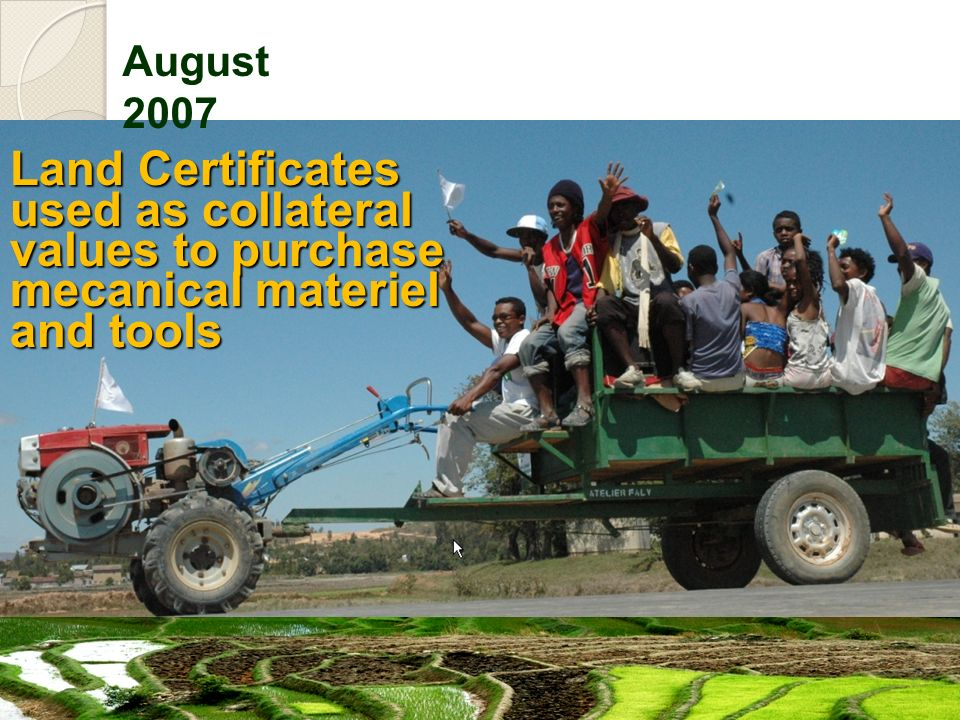 August 2007 Land Certificates used as collateral values to purchase mecanical materiel and tools