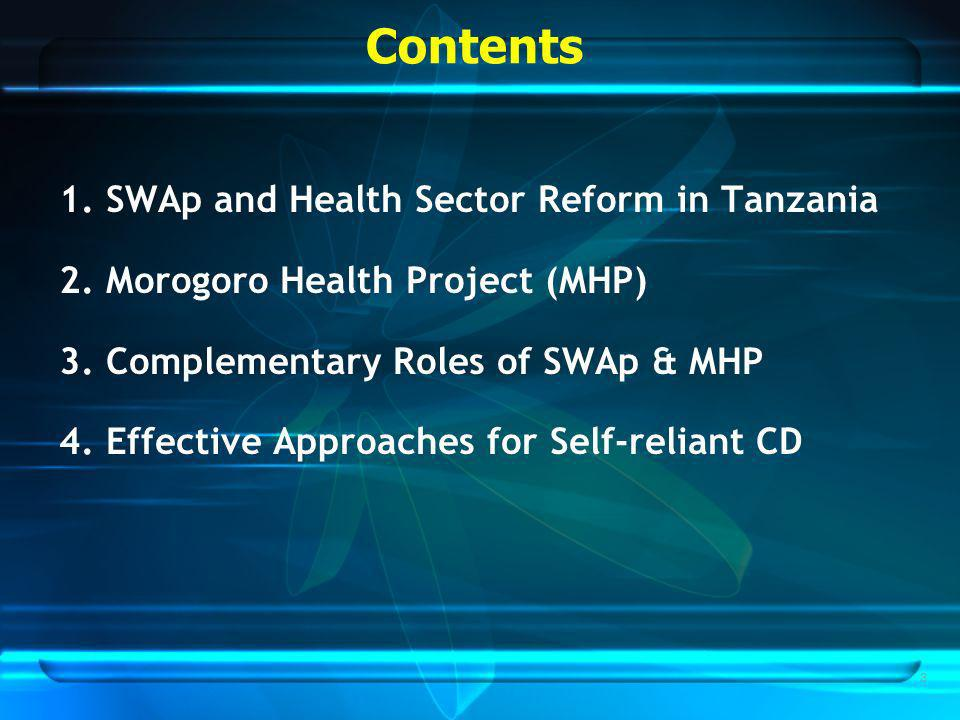 3 Contents 1. SWAp and Health Sector Reform in Tanzania 2.