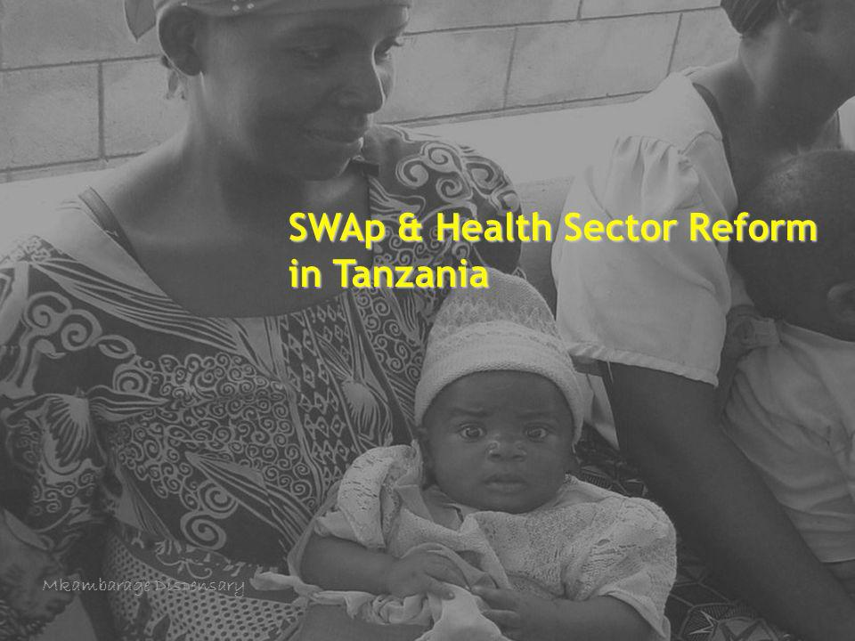 4 SWAp & Health Sector Reform in Tanzania Mkambarage Dispensary