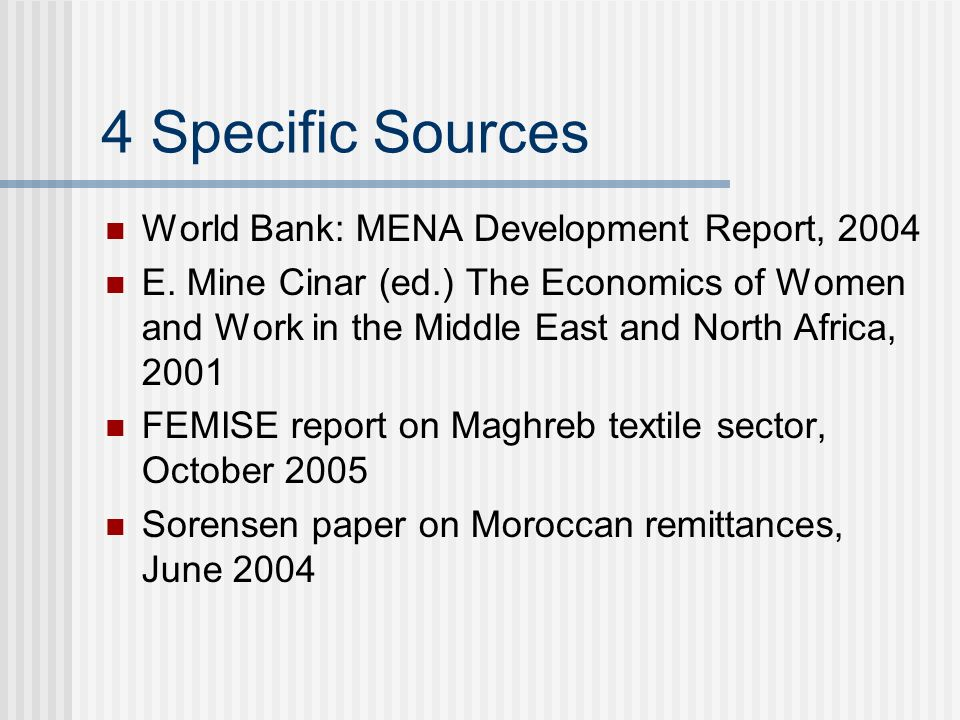 4 Specific Sources World Bank: MENA Development Report, 2004 E.