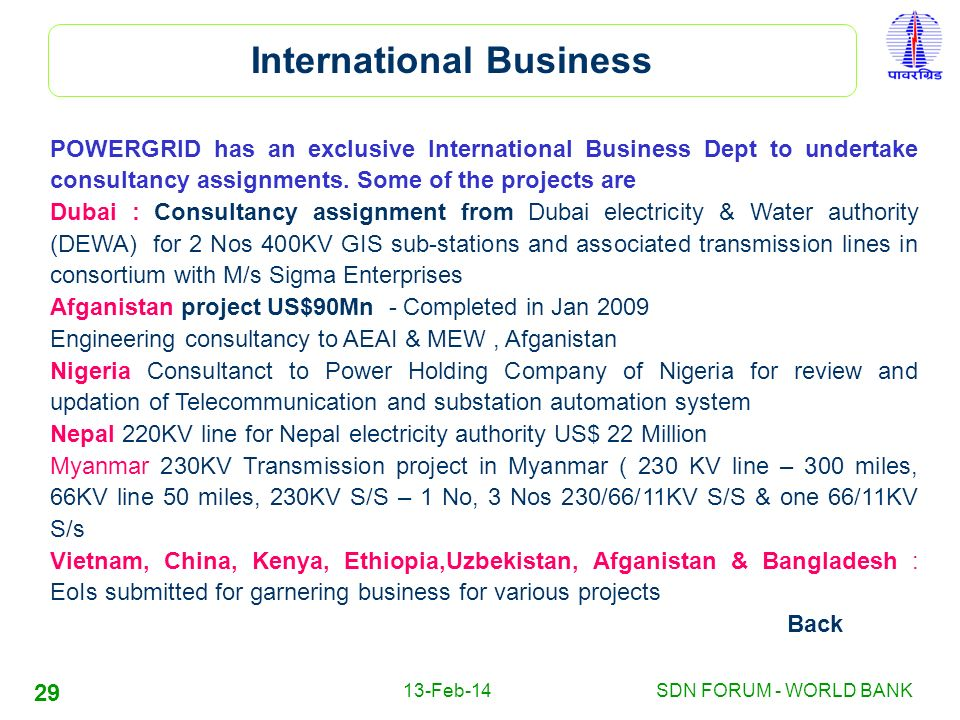 13-Feb-14SDN FORUM - WORLD BANK 29 POWERGRID has an exclusive International Business Dept to undertake consultancy assignments. Some of the projects a