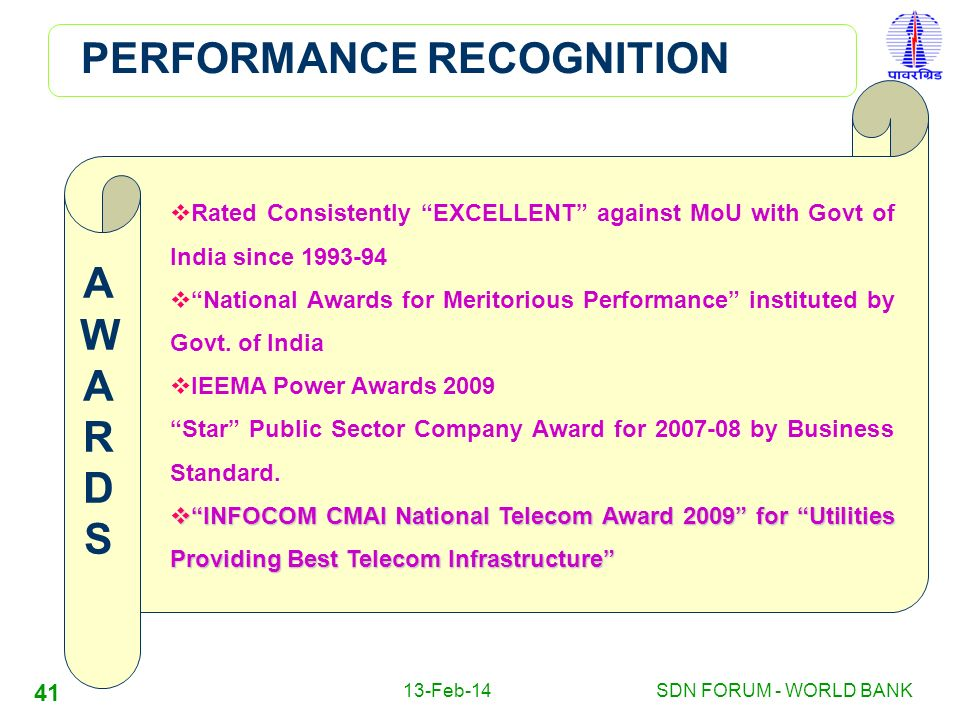 13-Feb-14SDN FORUM - WORLD BANK 41 PERFORMANCE RECOGNITION Rated Consistently EXCELLENT against MoU with Govt of India since 1993-94 National Awards f