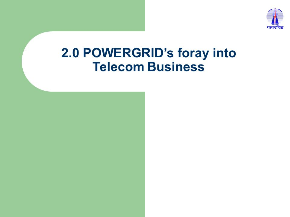 2.0 POWERGRIDs foray into Telecom Business