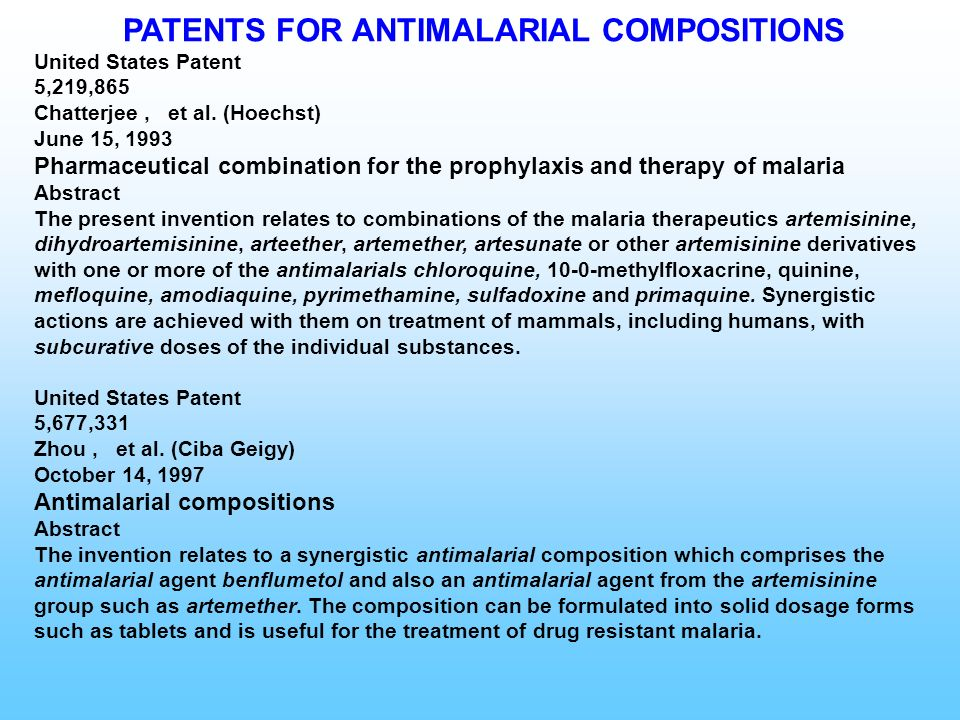 PATENTS FOR ANTIMALARIAL COMPOSITIONS United States Patent 5,219,865 Chatterjee, et al. (Hoechst) June 15, 1993 Pharmaceutical combination for the pro