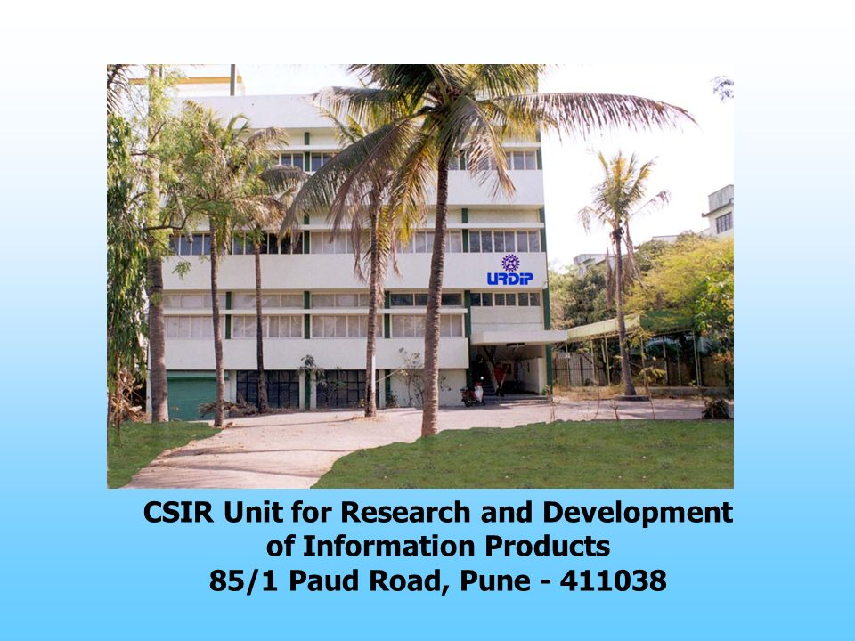 CSIR Unit for Research and Development of Information Products 85/1 Paud Road, Pune - 411038