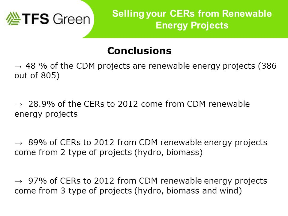 © First Climate | 13.02.2014 Referee + additional information 19 Name of Presentation Conclusions 48 % of the CDM projects are renewable energy projec