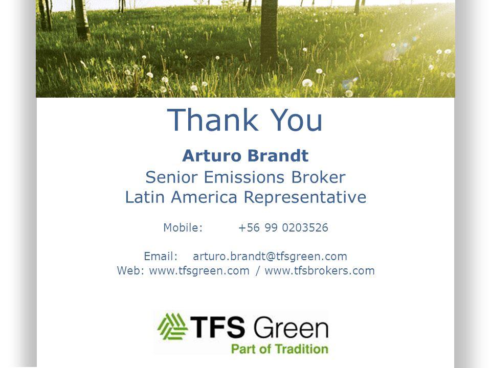 Thank You Arturo Brandt Senior Emissions Broker Latin America Representative Mobile: +56 99 0203526 Email: arturo.brandt@tfsgreen.com Web: www.tfsgree