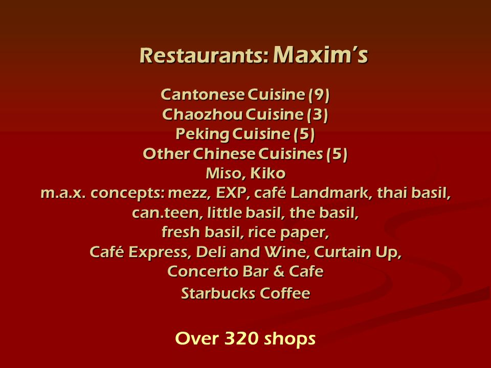 Cantonese Cuisine (9) Chaozhou Cuisine (3) Peking Cuisine (5) Other Chinese Cuisines (5) Miso, Miso, Kiko m.a.x.