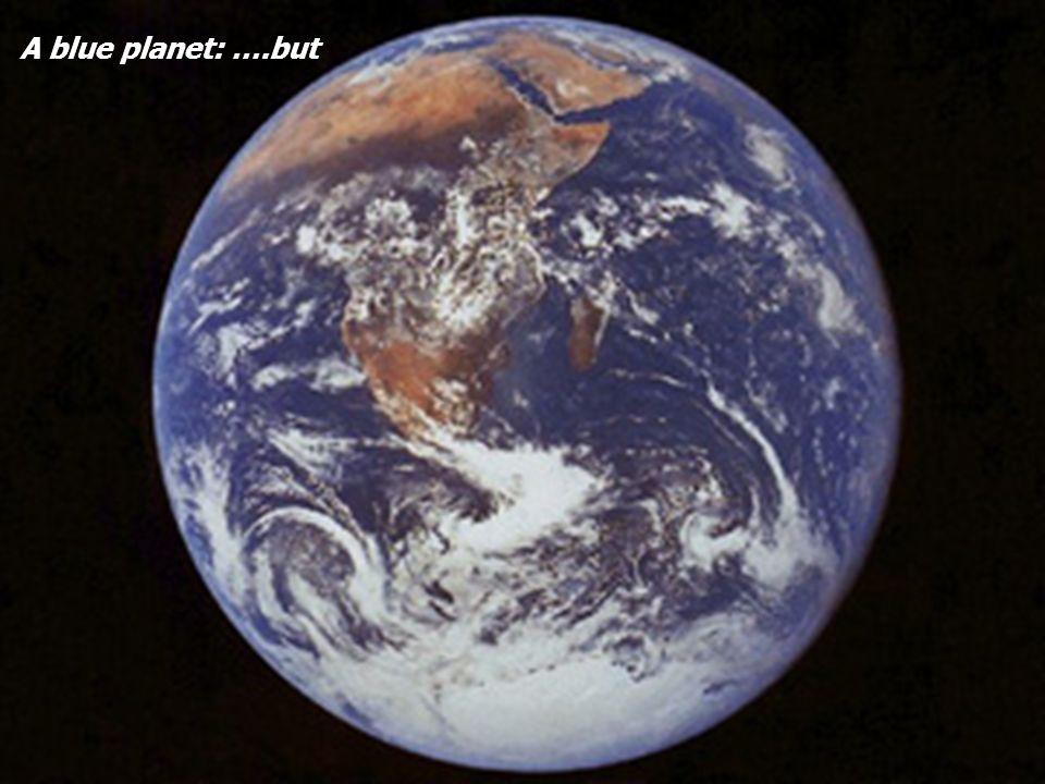 A blue planet: ….but