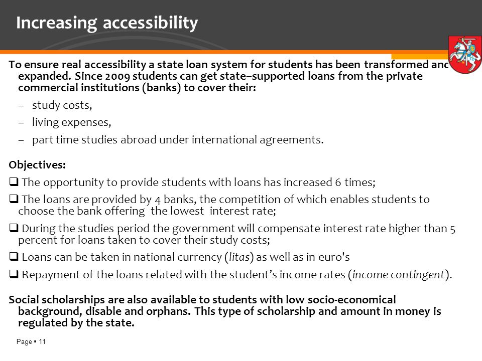 Page 11 Increasing accessibility To ensure real accessibility a state loan system for students has been transformed and expanded.
