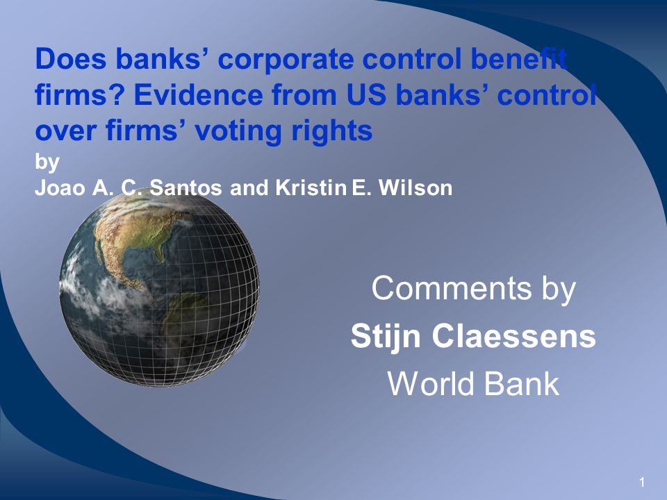 1 Does banks corporate control benefit firms? Evidence from US banks control over firms voting rights by Joao A. C. Santos and Kristin E. Wilson Comme
