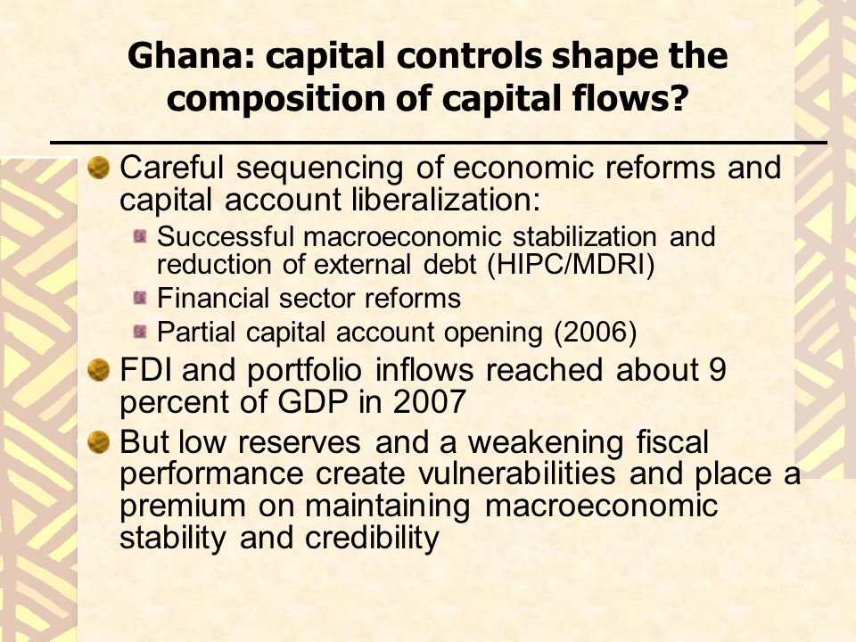 Ghana: capital controls shape the composition of capital flows.