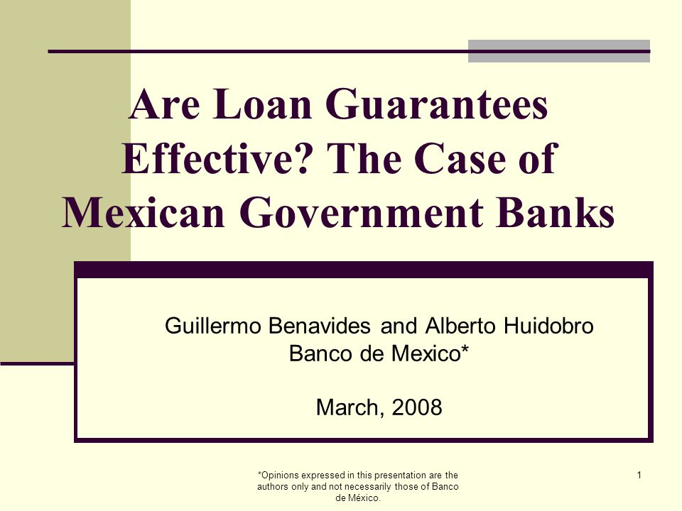 *Opinions expressed in this presentation are the authors only and not necessarily those of Banco de México.